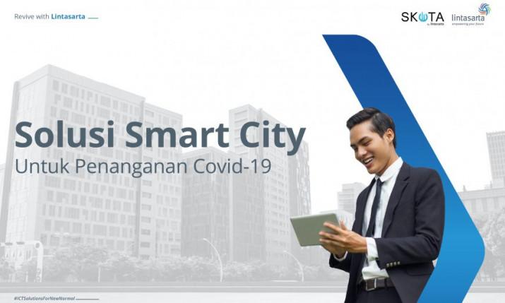 Solusi Smart City Untuk Kota Lebih Aman di era New Normal